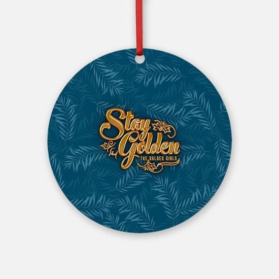 Stay Golden Girls Round Ornament