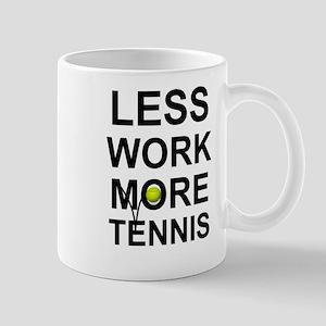 TENNIS - LESS WORK MORE TENNIS Mugs