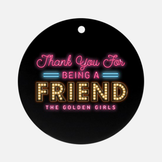 Neon Thank You For Being A Friend Round Ornament