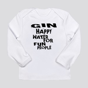 Gin Happy Water For Fun Long Sleeve Infant T-Shirt
