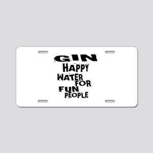 Gin Happy Water For Fun Peo Aluminum License Plate