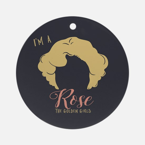 I'm A Rose Golden Girls Round Ornament