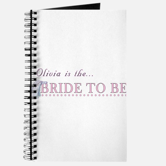 Olivia is the Bride to Be Journal