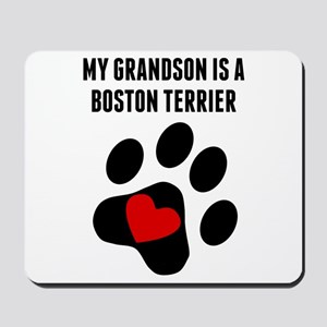 My Grandson Is A Boston Terrier Mousepad