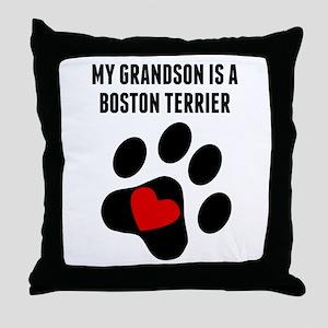My Grandson Is A Boston Terrier Throw Pillow