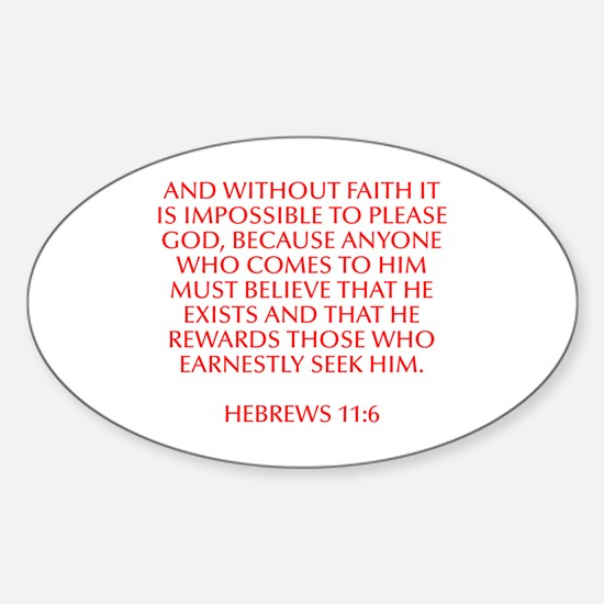And without faith it is impossible to please God b