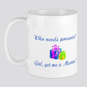 WHO NEEDS PRESENTS? Mug