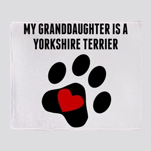 My Granddaughter Is A Yorkshire Terrier Throw Blan