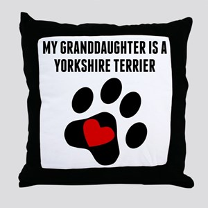My Granddaughter Is A Yorkshire Terrier Throw Pill