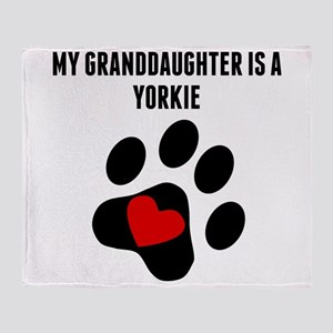 My Granddaughter Is A Yorkie Throw Blanket