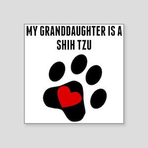 My Granddaughter Is A Shih Tzu Sticker