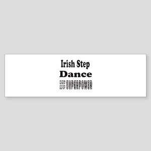 Irish Step Dance Is My SuperPower Sticker (Bumper)