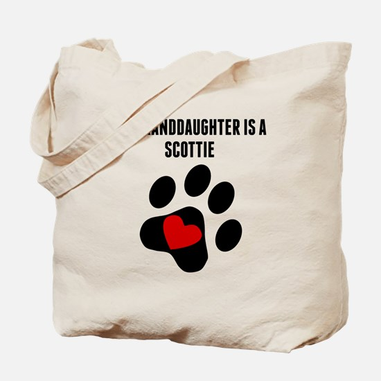 My Granddaughter Is A Scottie Tote Bag