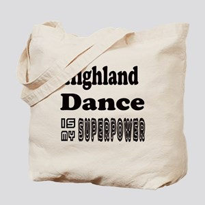 Highland Dance Is My SuperPower Tote Bag