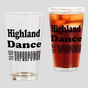 Highland Dance Is My SuperPower Drinking Glass
