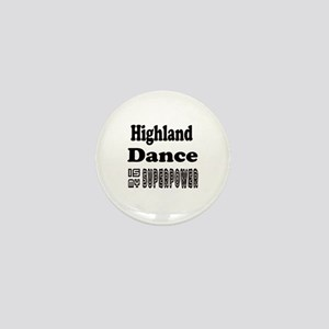 Highland Dance Is My SuperPower Mini Button
