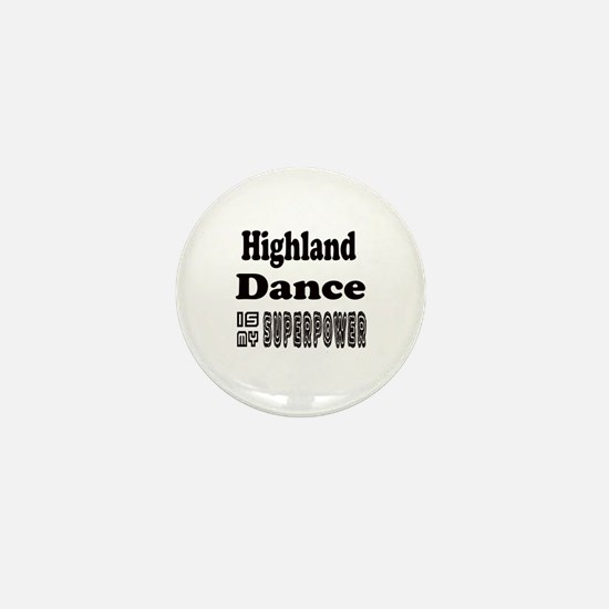 Highland Dance Is My SuperPower Mini Button