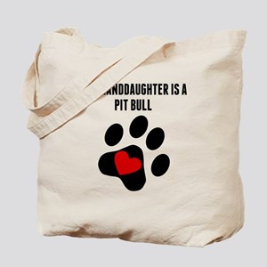 My Granddaughter Is A Pit Bull Tote Bag