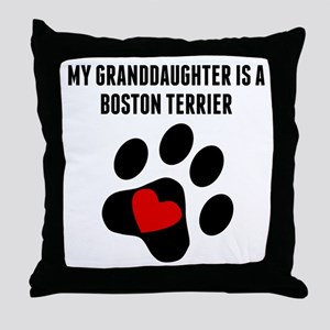 My Granddaughter Is A Boston Terrier Throw Pillow