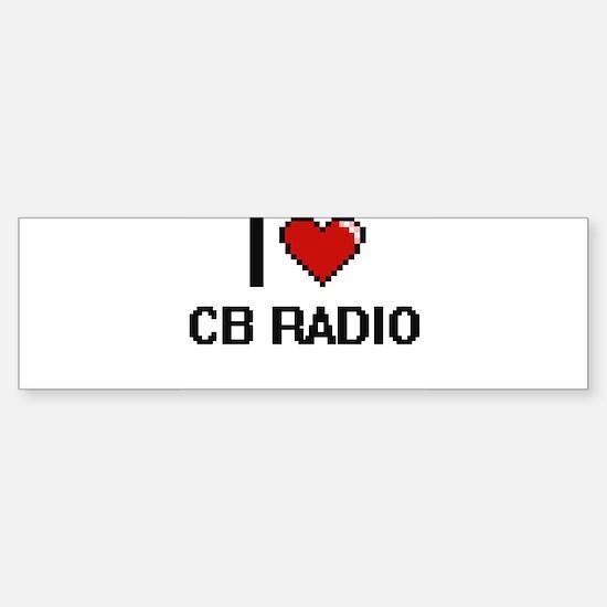 I Love Cb Radio Digital Retro Desig Bumper Bumper Bumper Sticker
