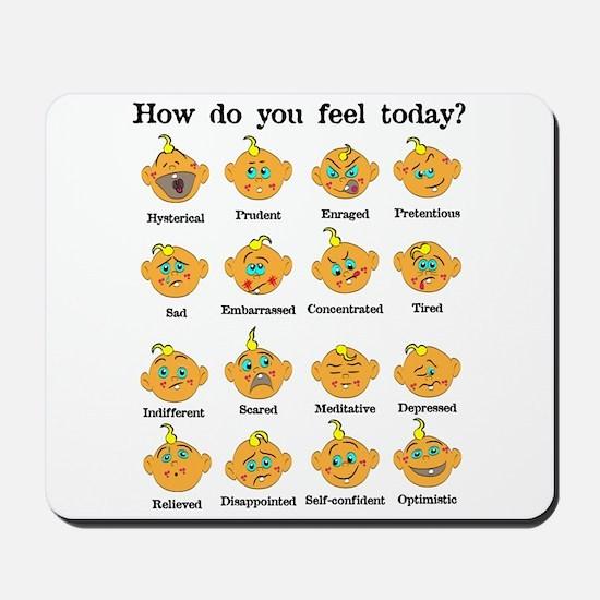 How do you feel today? II Mousepad