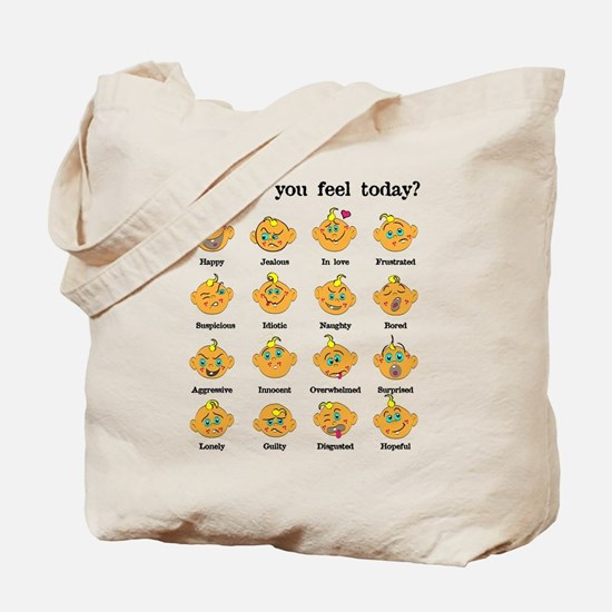 How do you feel today? II Tote Bag
