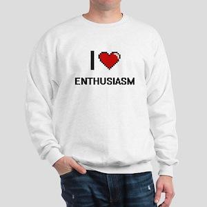 I Love Enthusiasm Digital Retro Design Sweatshirt