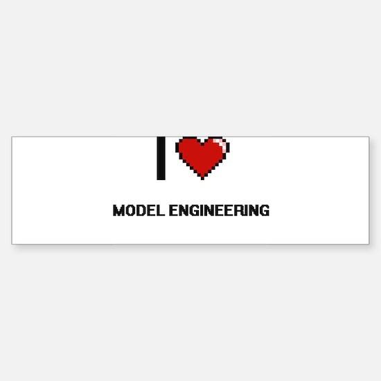 I Love Model Engineering Digital Re Bumper Bumper Bumper Sticker