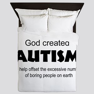 Autism offsets boredom Queen Duvet