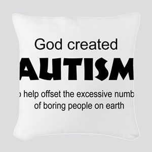Autism offsets boredom Woven Throw Pillow