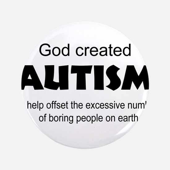 """Autism offsets boredom 3.5"""" Button (100 pack)"""