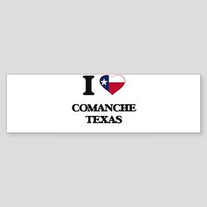I love Comanche Texas Bumper Sticker
