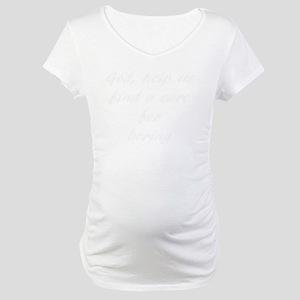 funny saying Maternity T-Shirt
