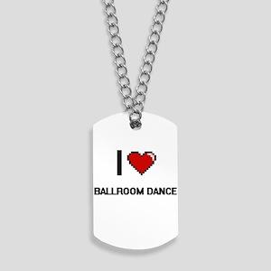 I Love Ballroom Dance Digital Retro Desig Dog Tags