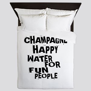 Champagne Happy Water For Fun People Queen Duvet