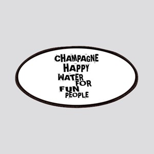 Champagne Happy Water For Fun People Patch