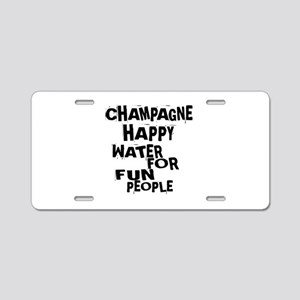 Champagne Happy Water For F Aluminum License Plate