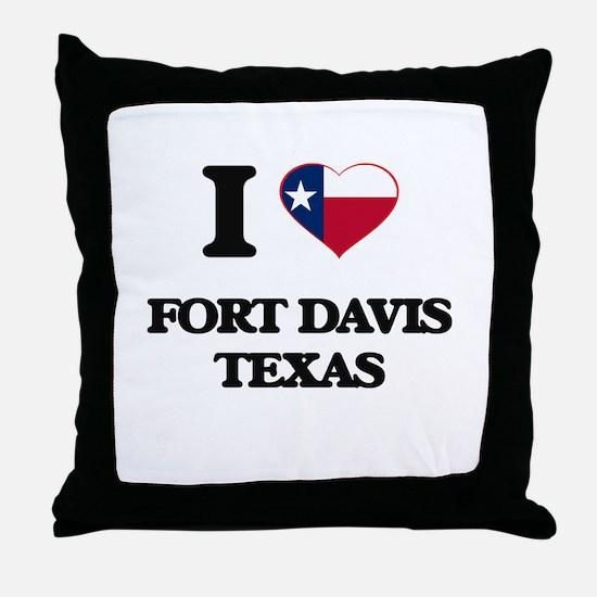 I love Fort Davis Texas Throw Pillow