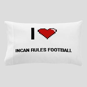 I Love Incan Rules Football Digital Re Pillow Case