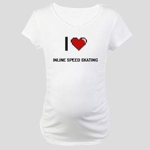 I Love Inline Speed Skating Digi Maternity T-Shirt