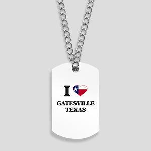 I love Gatesville Texas Dog Tags