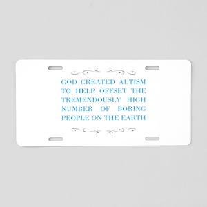 God and autism Aluminum License Plate
