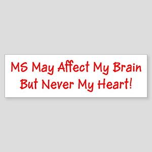 MS Affects My Brain Never My Heart Bumper Sticker