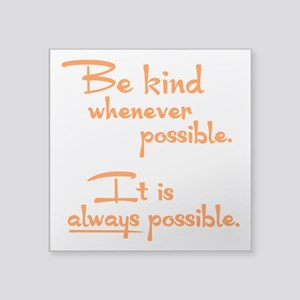 """ALWAYS POSSIBLE Square Sticker 3"""" x 3"""""""