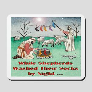 """""""WHILE SHEPHERDS WASHED..."""" Mousepad"""