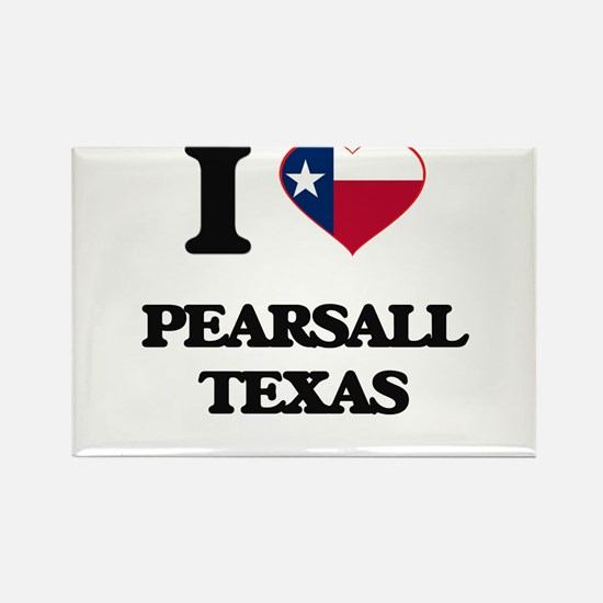I love Pearsall Texas Magnets
