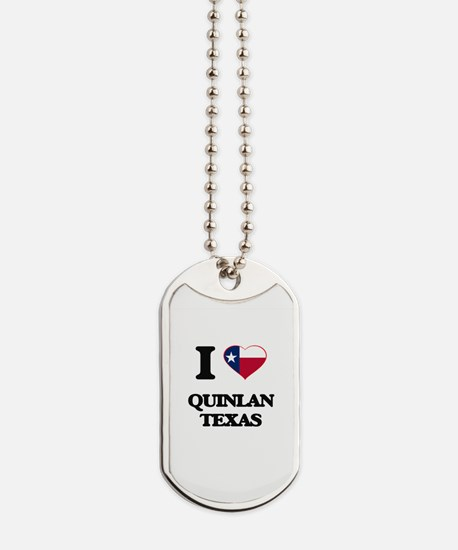I love Quinlan Texas Dog Tags