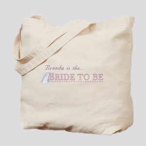 Brenda is the Bride to Be Tote Bag