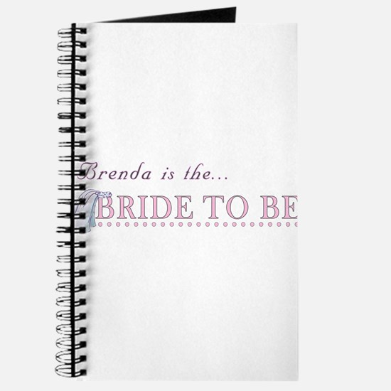 Brenda is the Bride to Be Journal