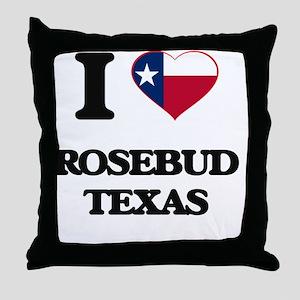 I love Rosebud Texas Throw Pillow